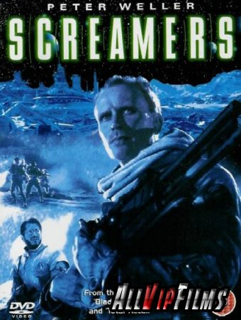 Крикуны / Screamers (1995) HDTVRip + DVD5